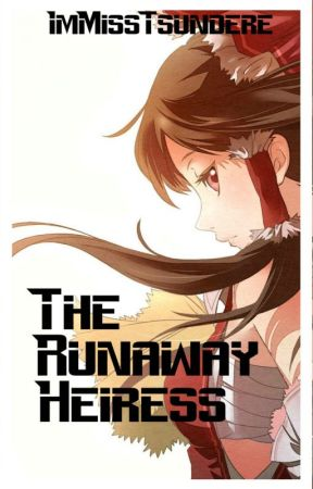 The Runaway Heiress [On-Going] by Untamed_Dreamer1130