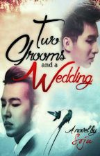 Two Grooms And A Wedding by Kuya_Soju