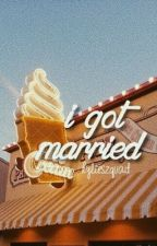 i got married | group chat  by kylieszquad