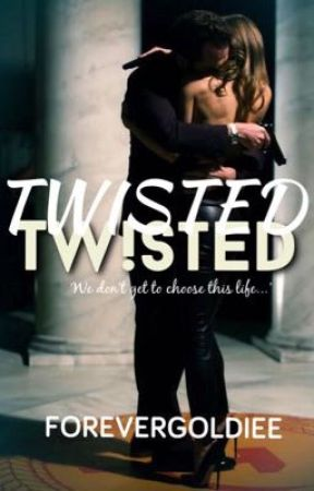 Twisted by Forevergoldiee