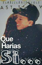 QUE HARIAS SI... ↪Jacob Sartorius↩ by xSmallSartoriusx