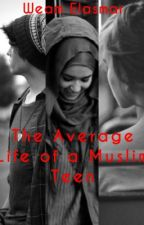 The Average Life of a Muslim Teen by WeamEla