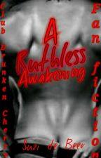 A Ruthless Awakening ( Fan fiction)  by Suzidebeer