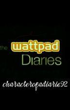 The Wattpad Diaries  Pausada hasta próximo aviso   by characterofadiarie92