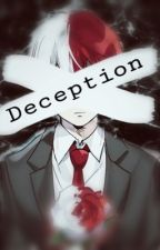 Deception||Shouto Todoroki x Reader|| by Drops_Of_rEIgn