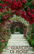 il giardino di rose by sognolinfinito