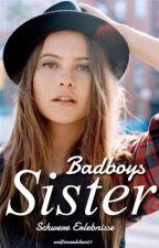 Badboys Sister by wolfsmaedchen01