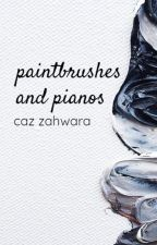 Paintbrushes and Pianos ✓ by errormessage