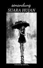 Senandung Suara Hujan (Seri #1 dari TENTANG HUJAN) (TAMAT) by ichacy61