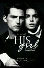 His Girl~Allowing The Temptations [BOOK 1] Completed √ by Desire_dream_love