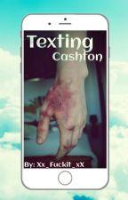 Texting; Cashton by Xx_Fuckit_xX