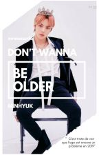 Don't wanna be older || Minhyuk by emmasuda