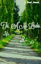 Tú, A Mi Lado by _I_Feel_Good_