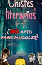 Chistes Literarios [No apto para muggles] TERMINADO✅ by Romellaman_ytb