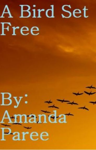 A Bird Set Free by AmandaLove306