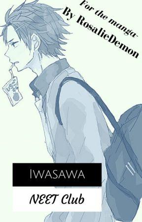 Iwasawa NEET Club by RosalieDemon