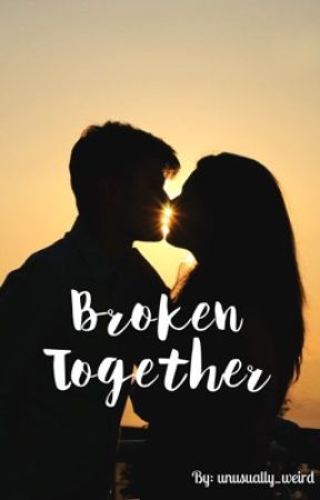 Broken Together  by unusually_weird