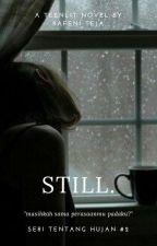 STILL [On Hold] by Rafeni