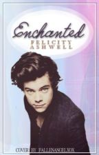 Enchanted // h.s [On Hold] by MissHoranette