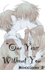 One Year Without You     //EreRi\\  by OtakuRoseJPN