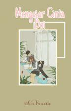 Mengejar Cinta Sang Doi (Hiatus) by SinVanila