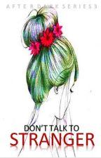 Don't Talk To Stranger (After Dark Series 3) by jane_laurel
