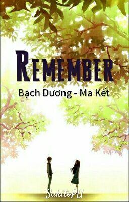 Đọc truyện [Dương - Kết] Remember