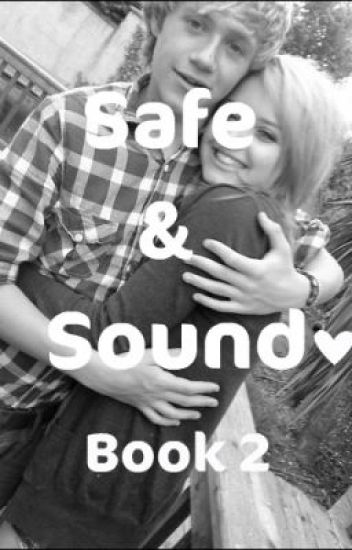 Safe & Sound. Book 2. *A Niall Horan Love Story*