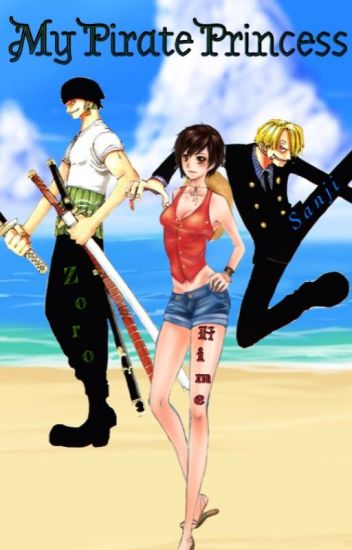 My Pirate Princess ( A Zoro and Sanji Love Triangle Story)