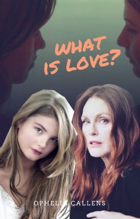 What is love ? by Ophelia-Callens