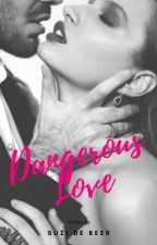 Dangerous Love( Loving a Billionaire Series Book 4) by Suzidebeer