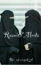 Raani & Aleeta [COMPLETED] by njenisyah_id