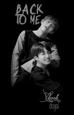 [[Taekook]]Back to me by CHOYEAL_Vkook123