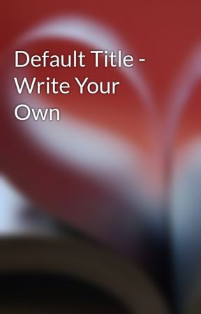 Default Title - Write Your Own by jessieannemarks