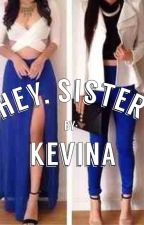Hey Sister (Rewriting) by KevinaOyatedor