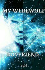 My Werewolf Boyfriend  by wickedjane
