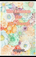 The Awesome for The Average by anggrek_
