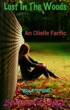 Lost in the woods (A Olielle story) //Book Uno// {Completed} by RandomMefwaGirl
