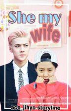 She My Wife by ace_jihyo