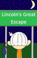 Lincoln's Great Escape by ShiploIrlas