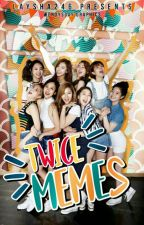 BOOK:1 (TWICE  MEMES) COMPLETED by LAYSHA246