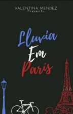 Lluvia En París. by TusNovelas2016