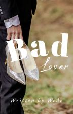 bad lover by widichava