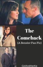 The Comeback {A Bensler Fan Fic} by GirlandHerKeyboard