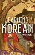 LEARNING KOREAN by ellychoi813