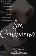 Sin Condiciones by kafkatemura