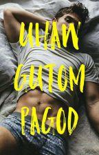 UHAW•GUTOM•PAGOD by SPGwriter