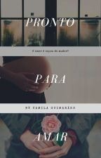 Pronto Para Amar by CamsGuimaraes