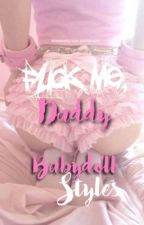 Fuck me, Daddy || Fanfiction Zayn Malik by Babydoll_Styles