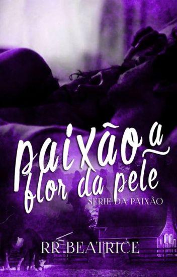Paixão à Flor da Pele (Livro 2)